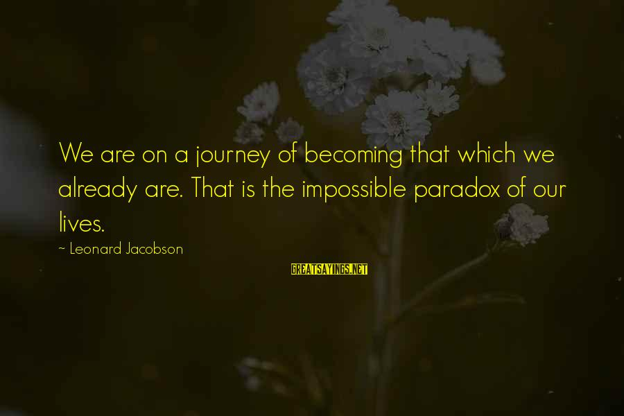 Funeral Cards For Dad Sayings By Leonard Jacobson: We are on a journey of becoming that which we already are. That is the