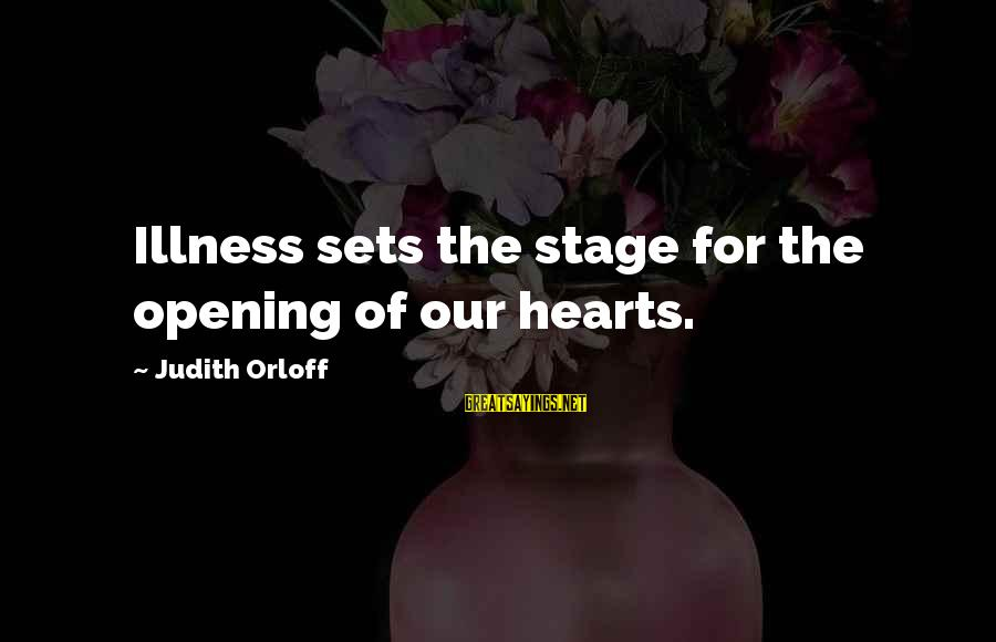 Funny 60th Birthday Invitation Sayings By Judith Orloff: Illness sets the stage for the opening of our hearts.