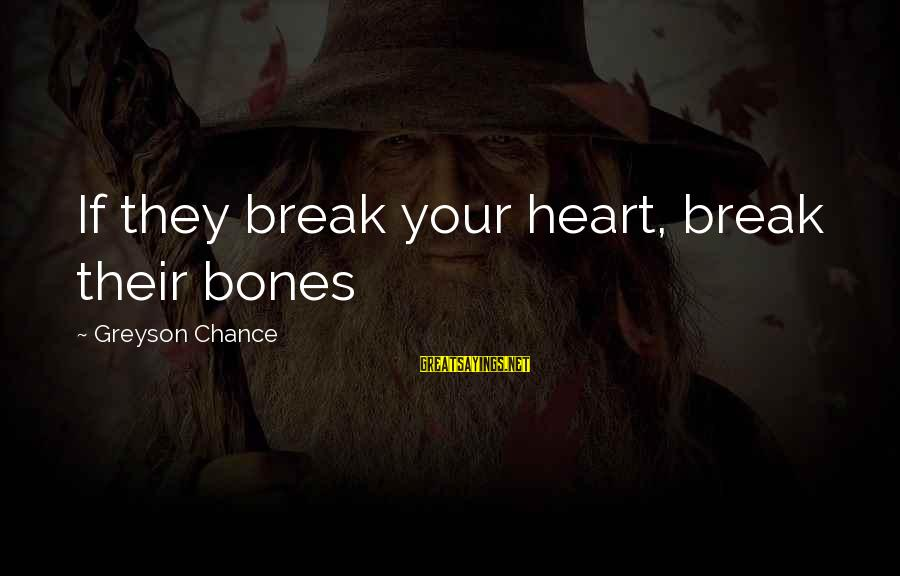 Funny Arm Workout Sayings By Greyson Chance: If they break your heart, break their bones