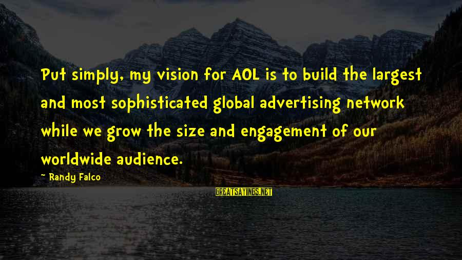 Funny Arm Workout Sayings By Randy Falco: Put simply, my vision for AOL is to build the largest and most sophisticated global