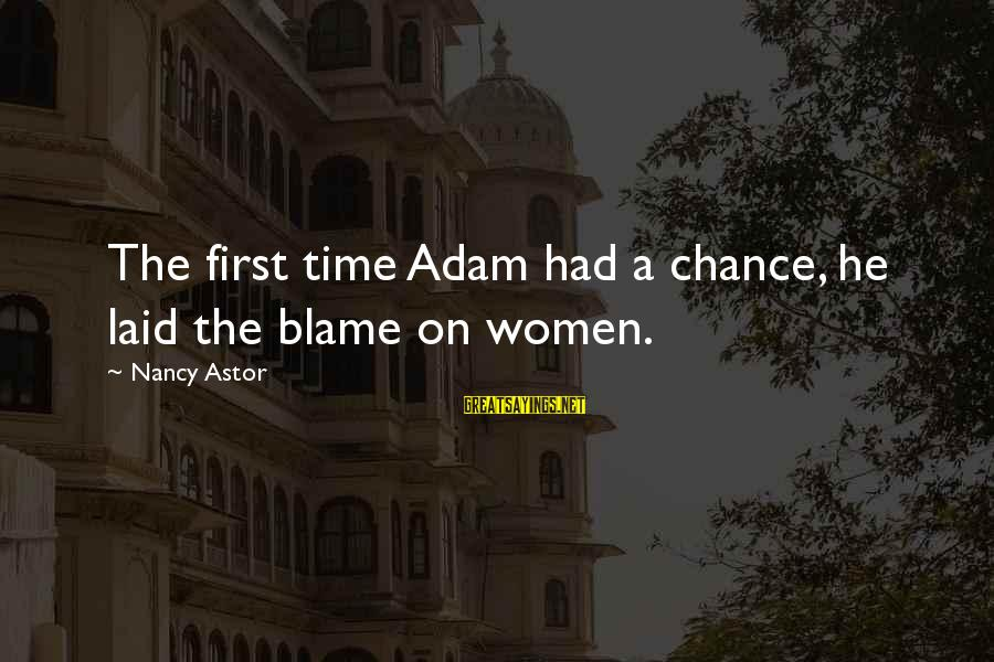 Funny Athletics Sayings By Nancy Astor: The first time Adam had a chance, he laid the blame on women.