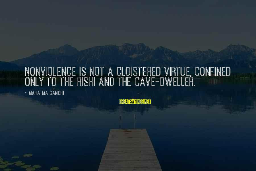 Funny Baby Boy Poems And Sayings By Mahatma Gandhi: Nonviolence is not a cloistered virtue, confined only to the rishi and the cave-dweller.