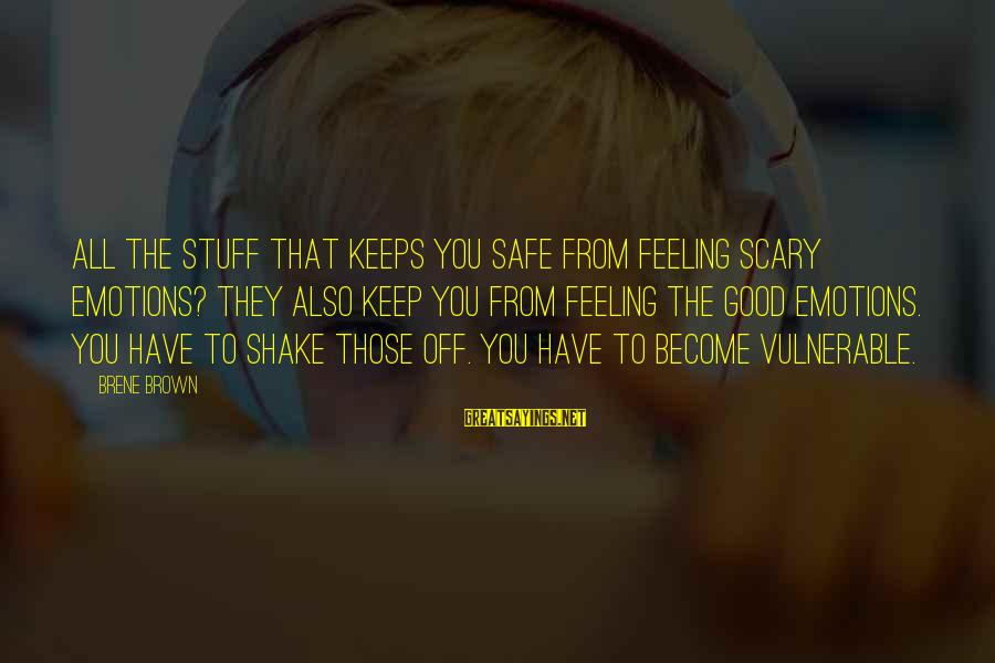 Funny Baby Nappy Sayings By Brene Brown: All the stuff that keeps you safe from feeling scary emotions? They also keep you