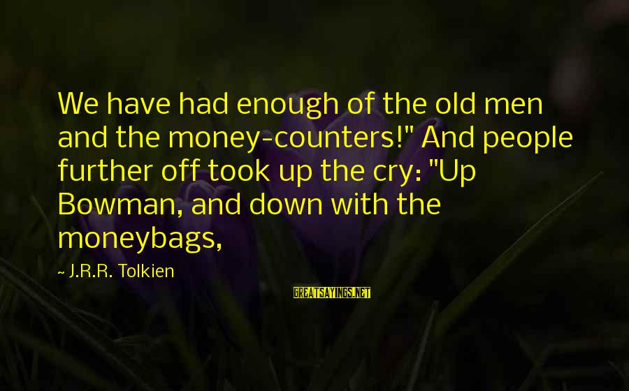 """Funny Bald Sayings By J.R.R. Tolkien: We have had enough of the old men and the money-counters!"""" And people further off"""