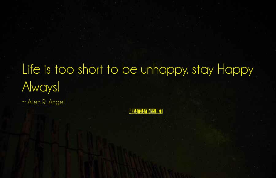 Funny Black Lab Sayings By Allen R. Angel: Life is too short to be unhappy. stay Happy Always!