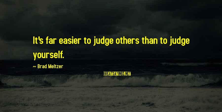Funny Black Lab Sayings By Brad Meltzer: It's far easier to judge others than to judge yourself.