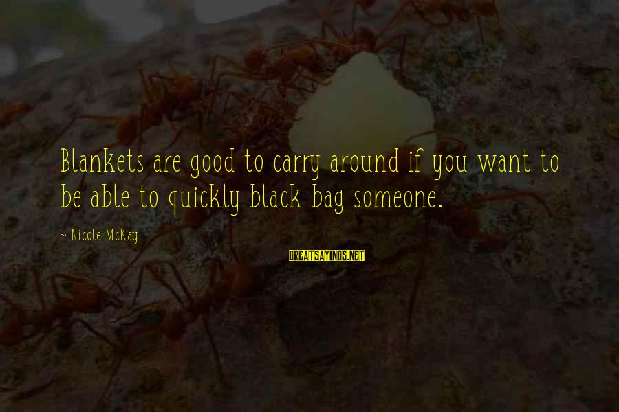 Funny Black Sayings By Nicole McKay: Blankets are good to carry around if you want to be able to quickly black