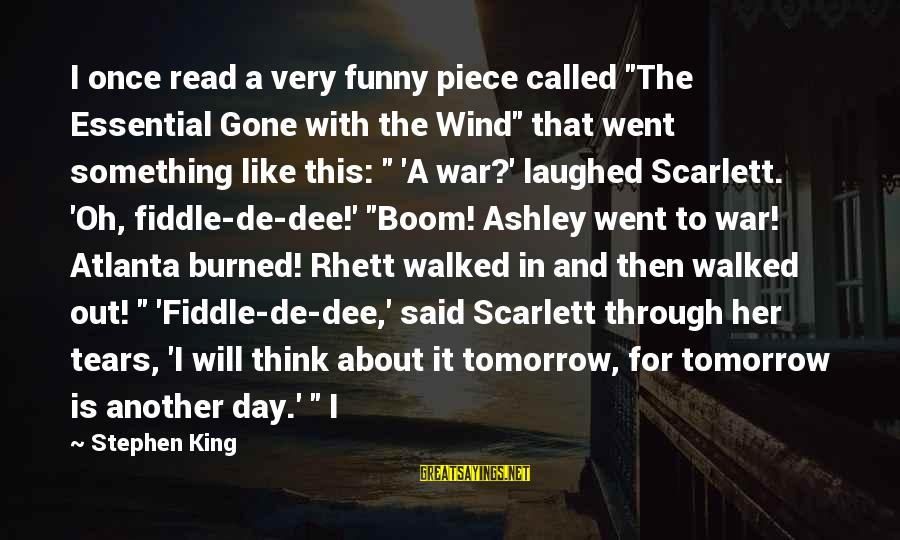 """Funny Boom Sayings By Stephen King: I once read a very funny piece called """"The Essential Gone with the Wind"""" that"""