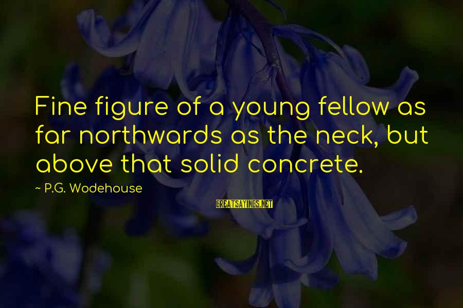 Funny Cappie Sayings By P.G. Wodehouse: Fine figure of a young fellow as far northwards as the neck, but above that