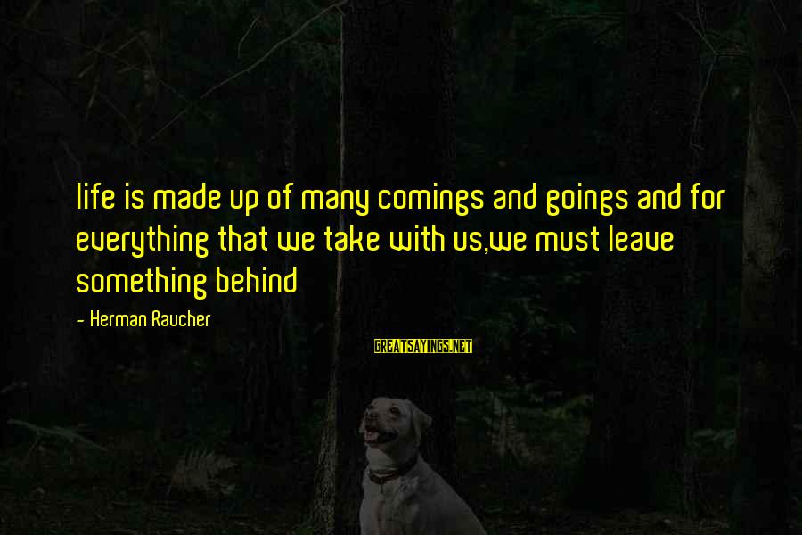 Funny Charge Nurse Sayings By Herman Raucher: life is made up of many comings and goings and for everything that we take
