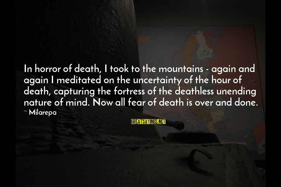 Funny Charge Nurse Sayings By Milarepa: In horror of death, I took to the mountains - again and again I meditated