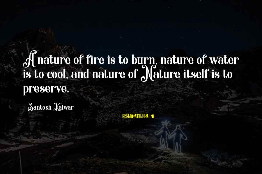 Funny Charge Nurse Sayings By Santosh Kalwar: A nature of fire is to burn, nature of water is to cool, and nature