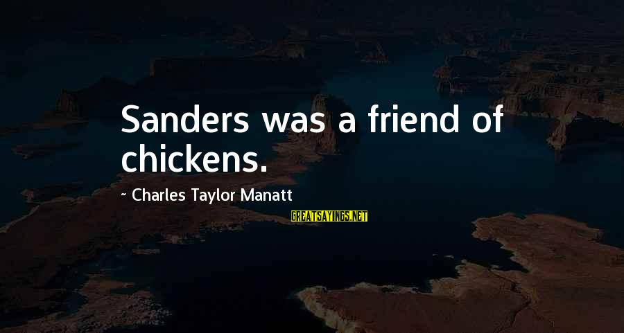 Funny Cop Retirement Sayings By Charles Taylor Manatt: Sanders was a friend of chickens.