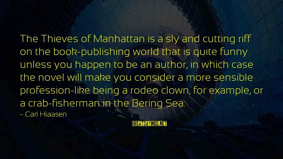 Funny Crab Sayings By Carl Hiaasen: The Thieves of Manhattan is a sly and cutting riff on the book-publishing world that