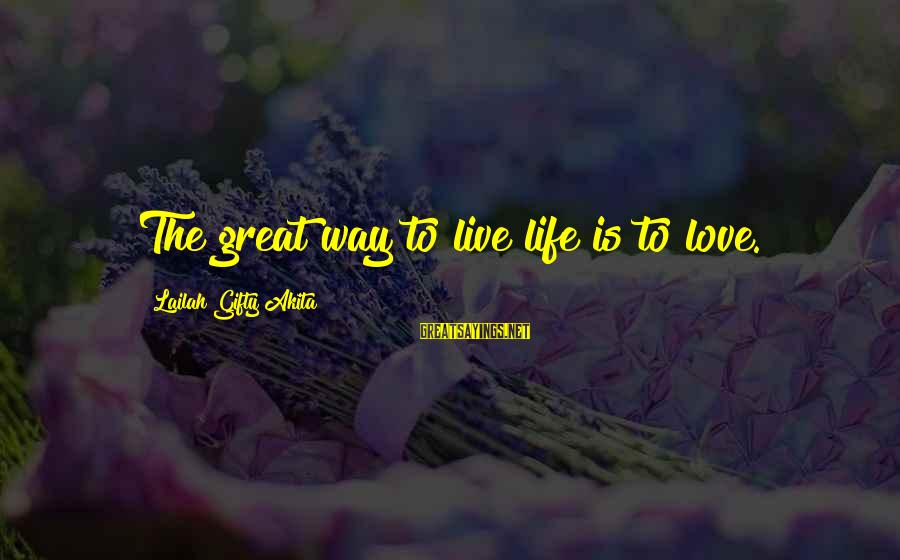 Funny Devilish Sayings By Lailah Gifty Akita: The great way to live life is to love.