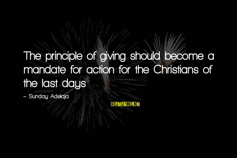Funny Devilish Sayings By Sunday Adelaja: The principle of giving should become a mandate for action for the Christians of the