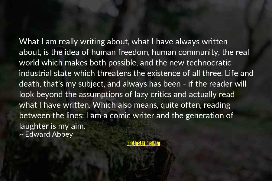 Funny Djs Sayings By Edward Abbey: What I am really writing about, what I have always written about, is the idea