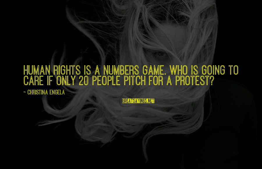 Funny Everyday Situations Sayings By Christina Engela: Human rights is a numbers game. Who is going to care if only 20 people