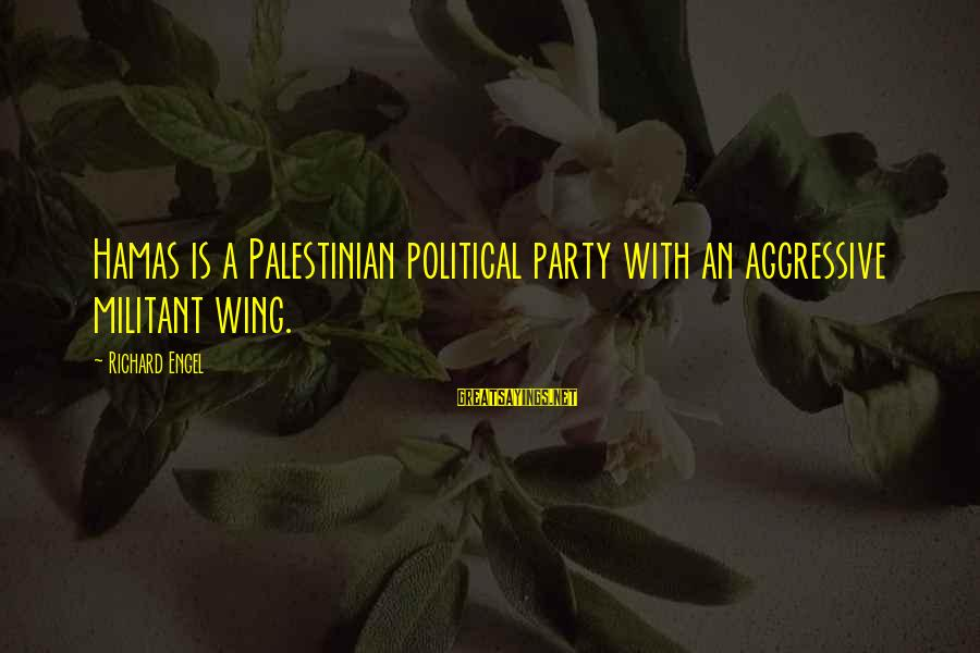 Funny Forgiveness Sayings By Richard Engel: Hamas is a Palestinian political party with an aggressive militant wing.