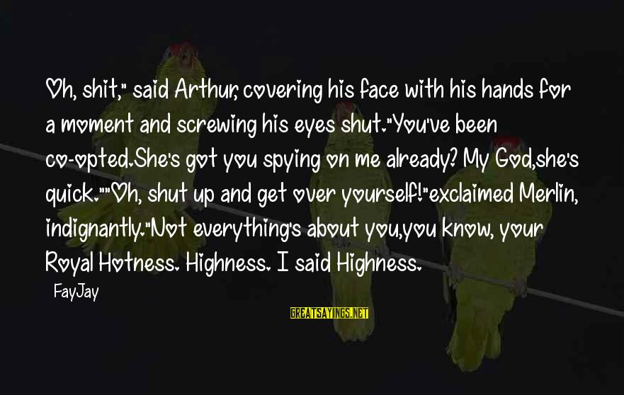 "Funny God Sayings By FayJay: Oh, shit,"" said Arthur, covering his face with his hands for a moment and screwing"