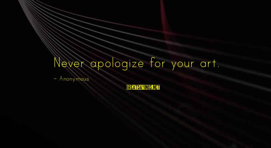 Funny Godson Sayings By Anonymous: Never apologize for your art.