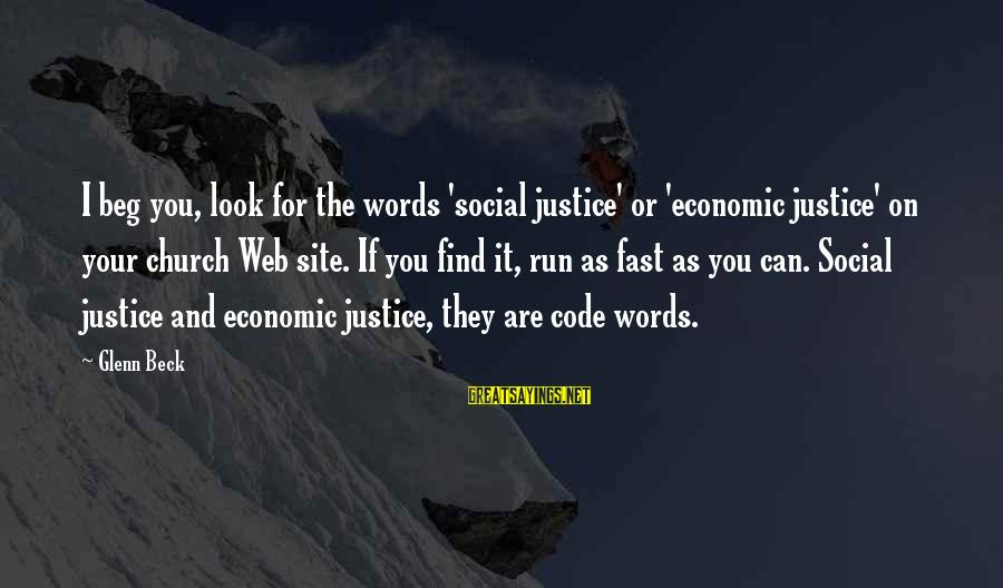 Funny Godson Sayings By Glenn Beck: I beg you, look for the words 'social justice' or 'economic justice' on your church