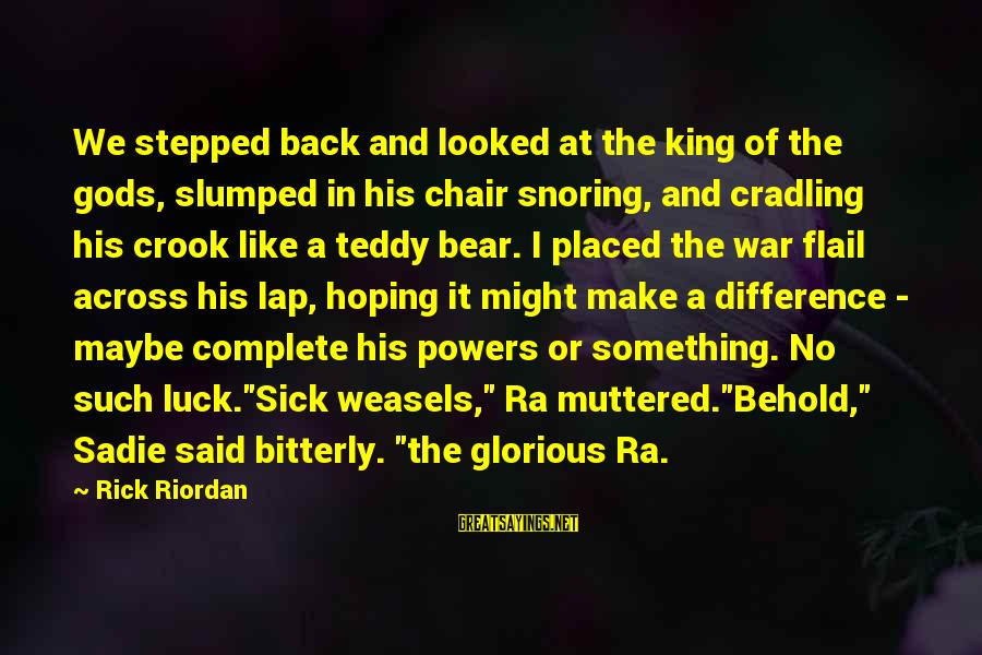 Funny Goodbye Pork Pie Sayings By Rick Riordan: We stepped back and looked at the king of the gods, slumped in his chair