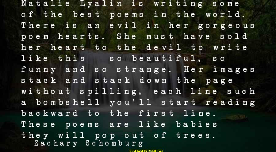 Funny Images With Sayings By Zachary Schomburg: Natalie Lyalin is writing some of the best poems in the world. There is an