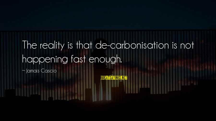 Funny Irish Pub Sayings By Jamais Cascio: The reality is that de-carbonisation is not happening fast enough.