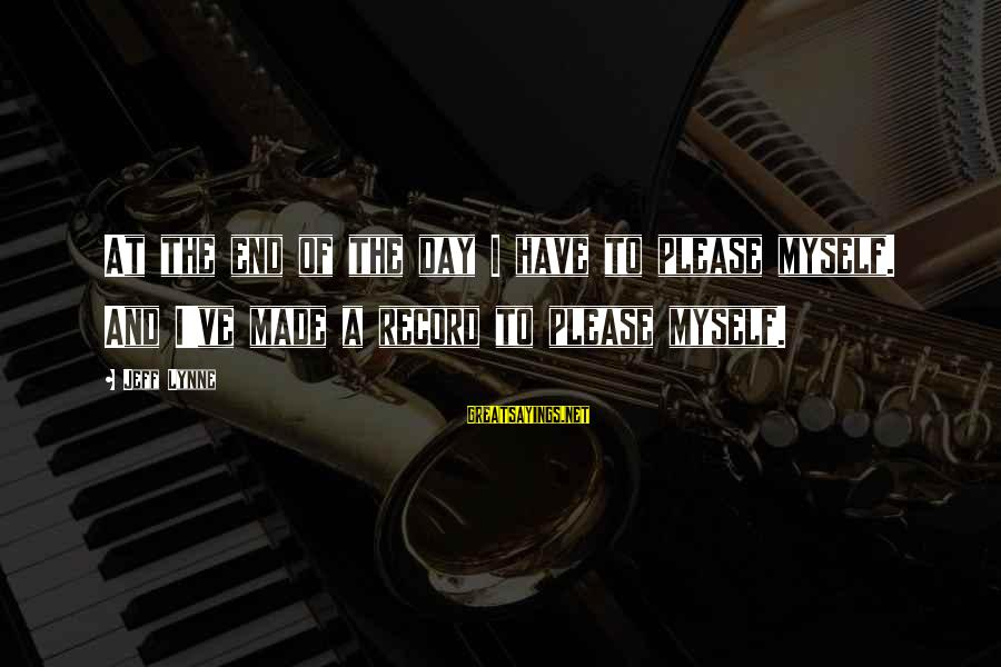 Funny Jim Beam Sayings By Jeff Lynne: At the end of the day I have to please myself. And I've made a