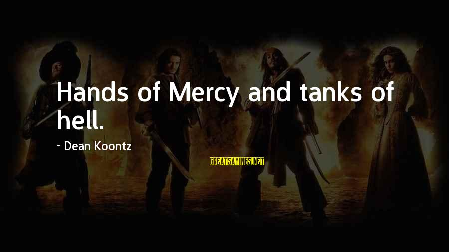 Funny Ladder Sayings By Dean Koontz: Hands of Mercy and tanks of hell.