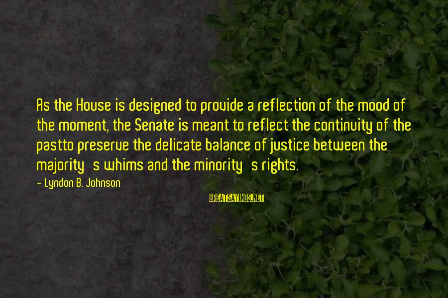 Funny Love Note Sayings By Lyndon B. Johnson: As the House is designed to provide a reflection of the mood of the moment,