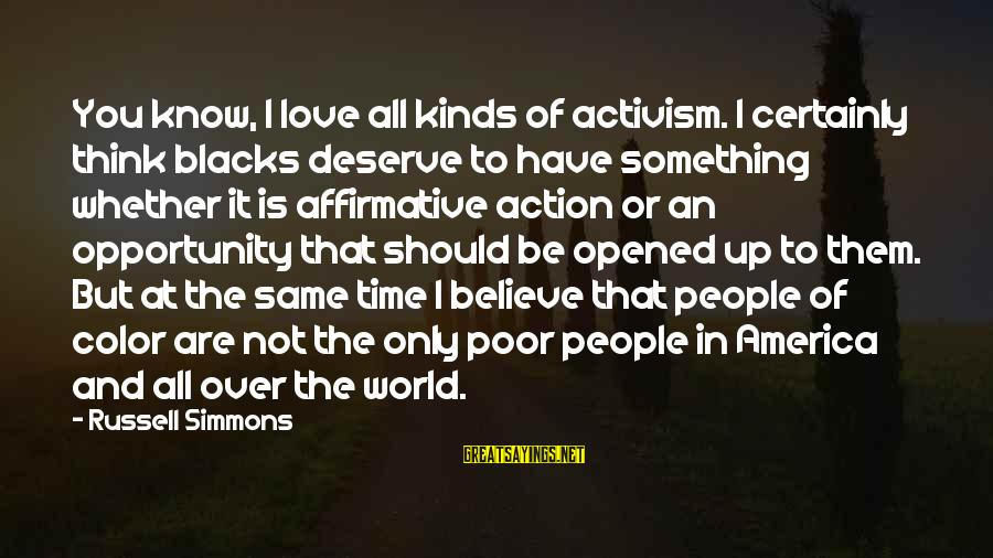 Funny Man Bashing Sayings By Russell Simmons: You know, I love all kinds of activism. I certainly think blacks deserve to have