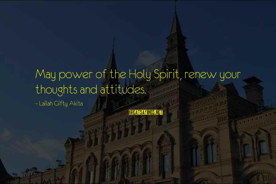 Funny Optimist Pessimist Sayings By Lailah Gifty Akita: May power of the Holy Spirit, renew your thoughts and attitudes.
