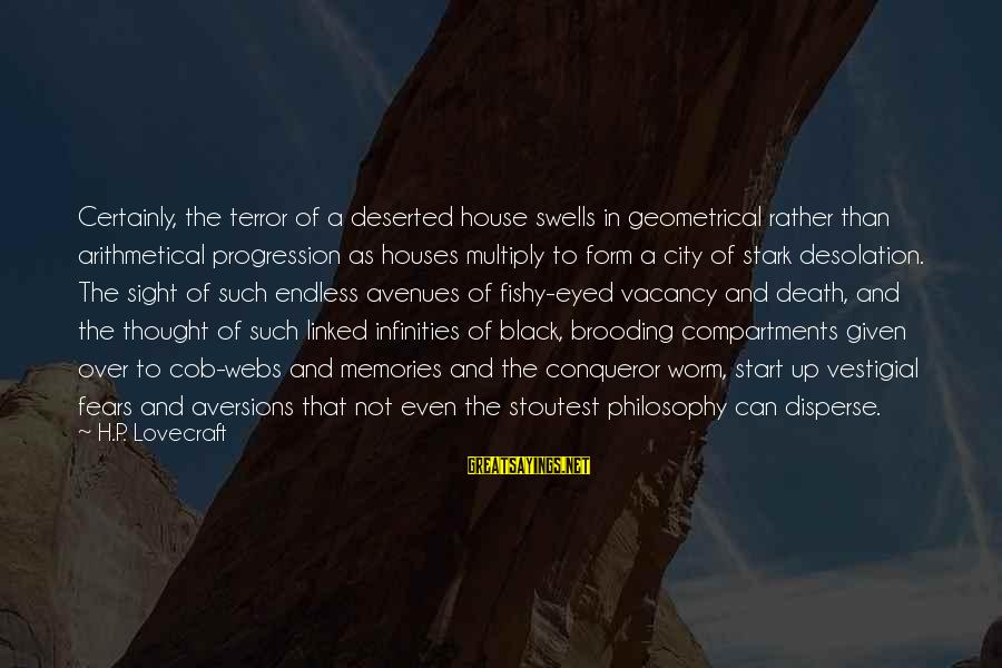 Funny Payout Sayings By H.P. Lovecraft: Certainly, the terror of a deserted house swells in geometrical rather than arithmetical progression as