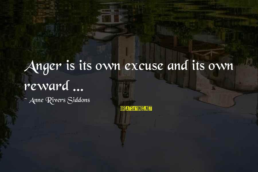 Funny Polaris Sayings By Anne Rivers Siddons: Anger is its own excuse and its own reward ...
