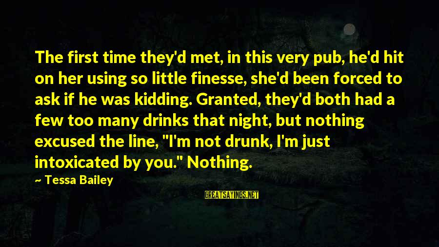 Funny Pub Sayings By Tessa Bailey: The first time they'd met, in this very pub, he'd hit on her using so