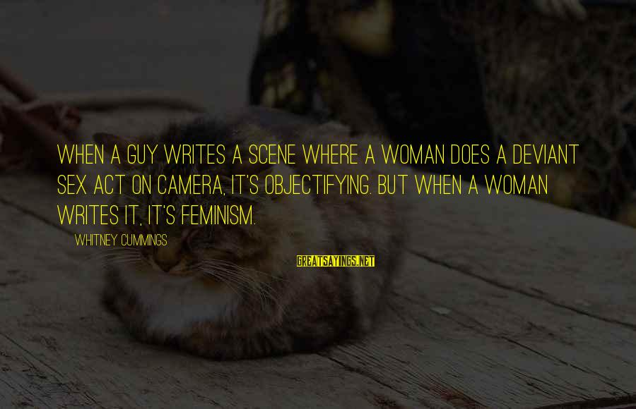 Funny Pub Sayings By Whitney Cummings: When a guy writes a scene where a woman does a deviant sex act on