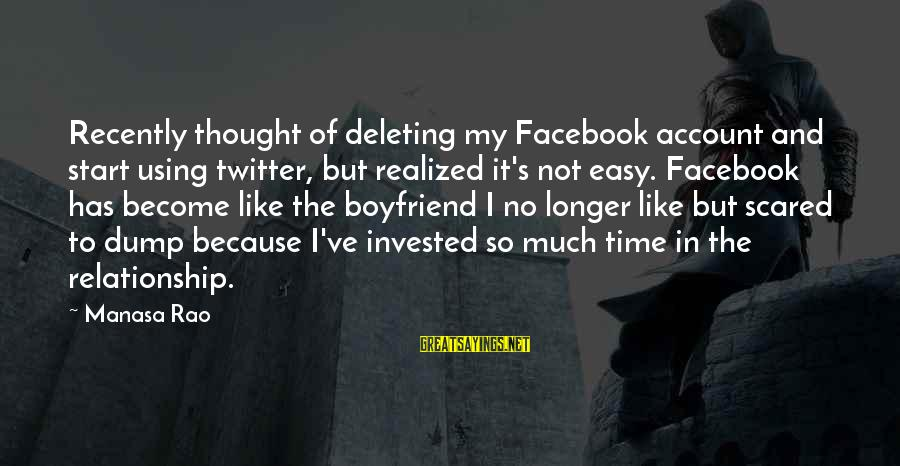 Funny Social Media Sayings By Manasa Rao: Recently thought of deleting my Facebook account and start using twitter, but realized it's not