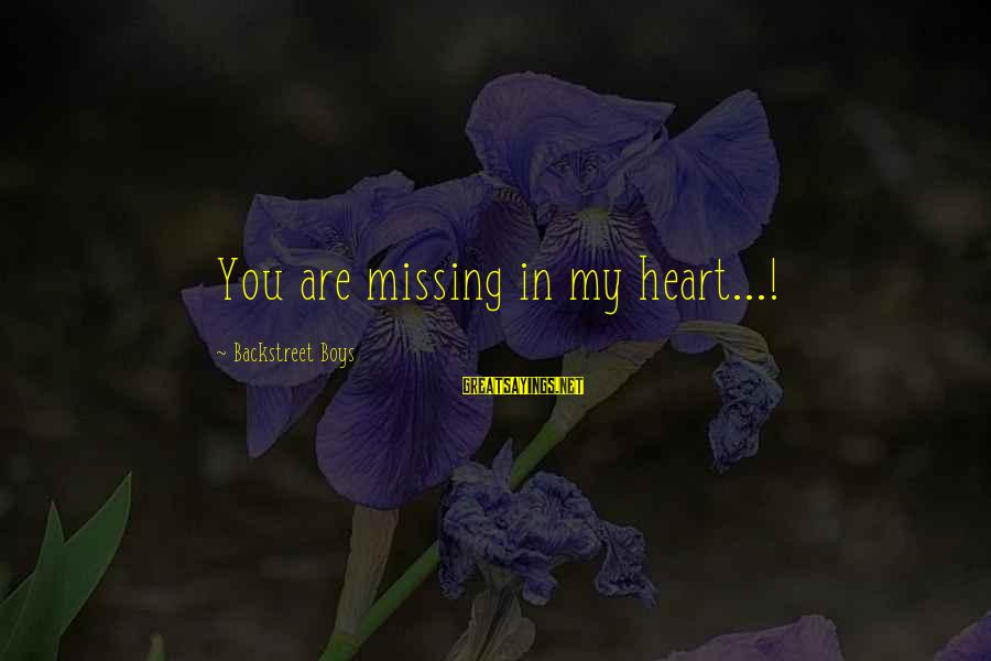 Funny Taylor Gang Sayings By Backstreet Boys: You are missing in my heart...!