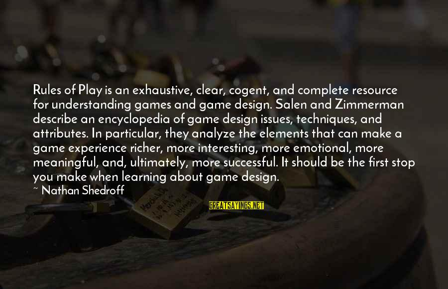 Funny Think Outside The Box Sayings By Nathan Shedroff: Rules of Play is an exhaustive, clear, cogent, and complete resource for understanding games and