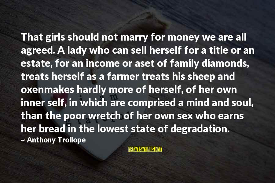 Funny Violin Sayings By Anthony Trollope: That girls should not marry for money we are all agreed. A lady who can