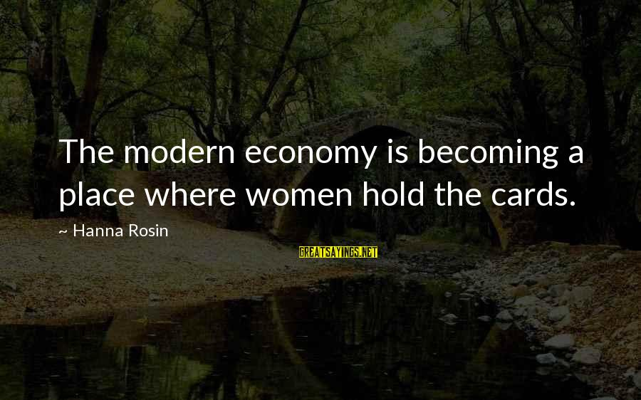 Funny We're Engaged Sayings By Hanna Rosin: The modern economy is becoming a place where women hold the cards.