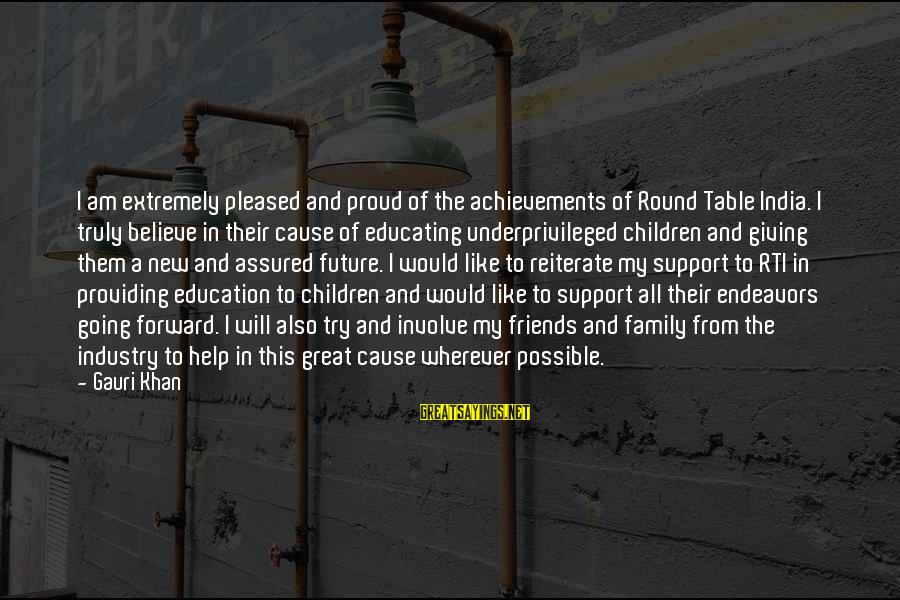 Future And Education Sayings By Gauri Khan: I am extremely pleased and proud of the achievements of Round Table India. I truly
