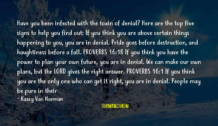 Future Brings Sayings By Kasey Van Norman: Have you been infected with the toxin of denial? Here are the top five signs