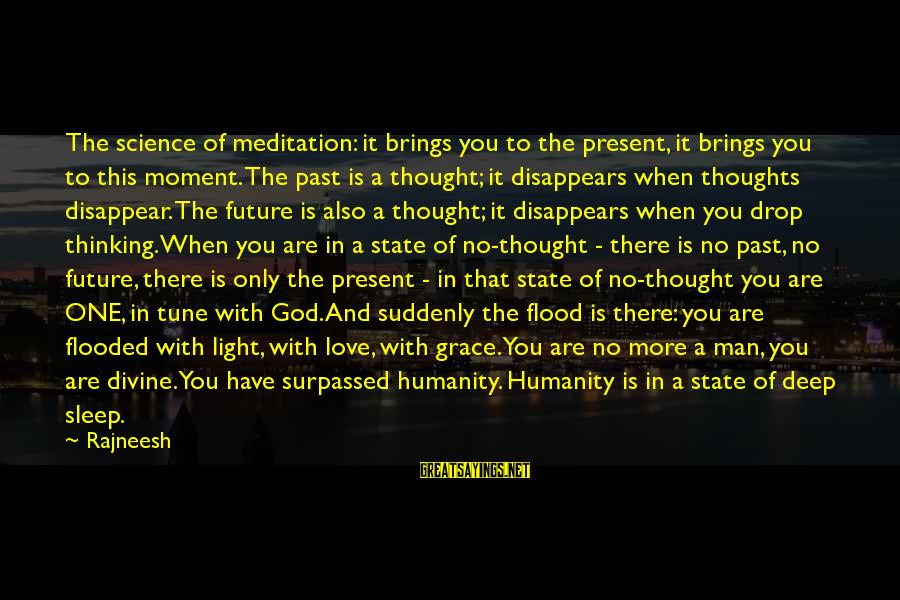 Future Brings Sayings By Rajneesh: The science of meditation: it brings you to the present, it brings you to this