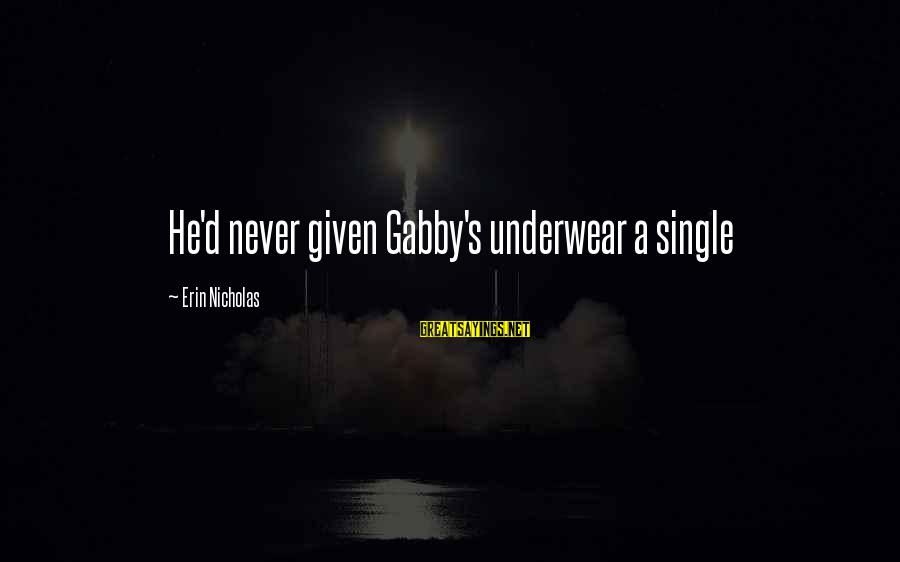 Gabby Sayings By Erin Nicholas: He'd never given Gabby's underwear a single
