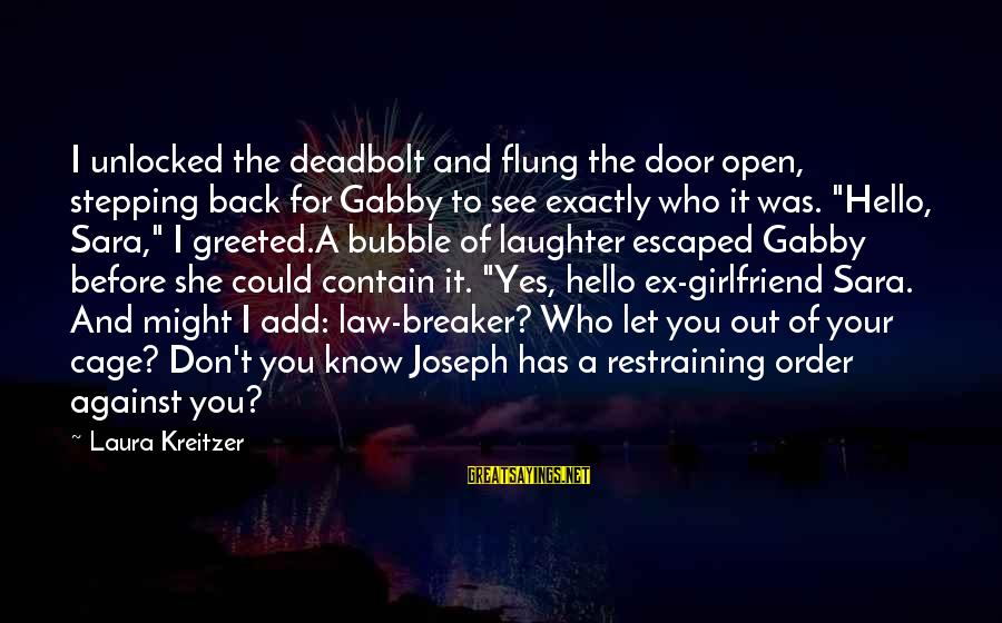 Gabby Sayings By Laura Kreitzer: I unlocked the deadbolt and flung the door open, stepping back for Gabby to see