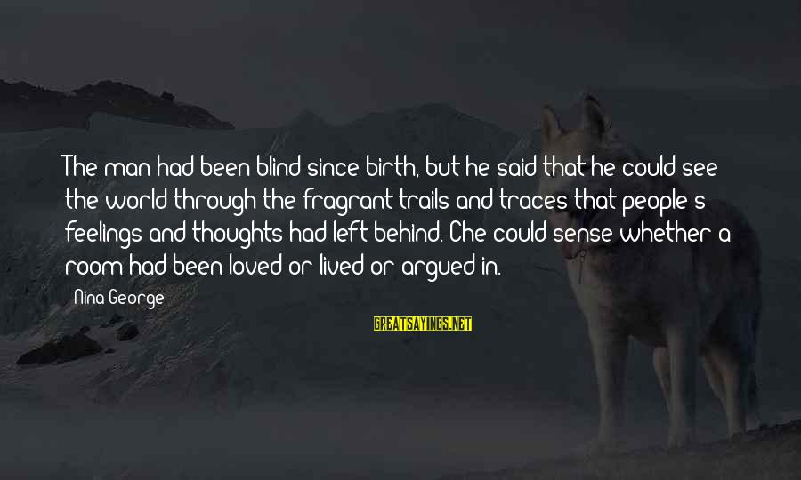 Gaiters Sayings By Nina George: The man had been blind since birth, but he said that he could see the