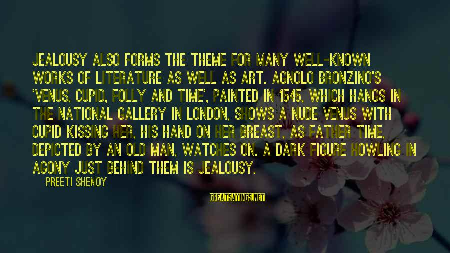 Gallery's Sayings By Preeti Shenoy: Jealousy also forms the theme for many well-known works of literature as well as art.